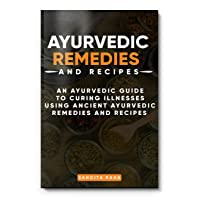 Ayurvedic remedies and recipes.