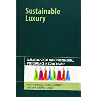 Sustainable Luxury: Managing Social and Environmental Performance in Iconic Brands