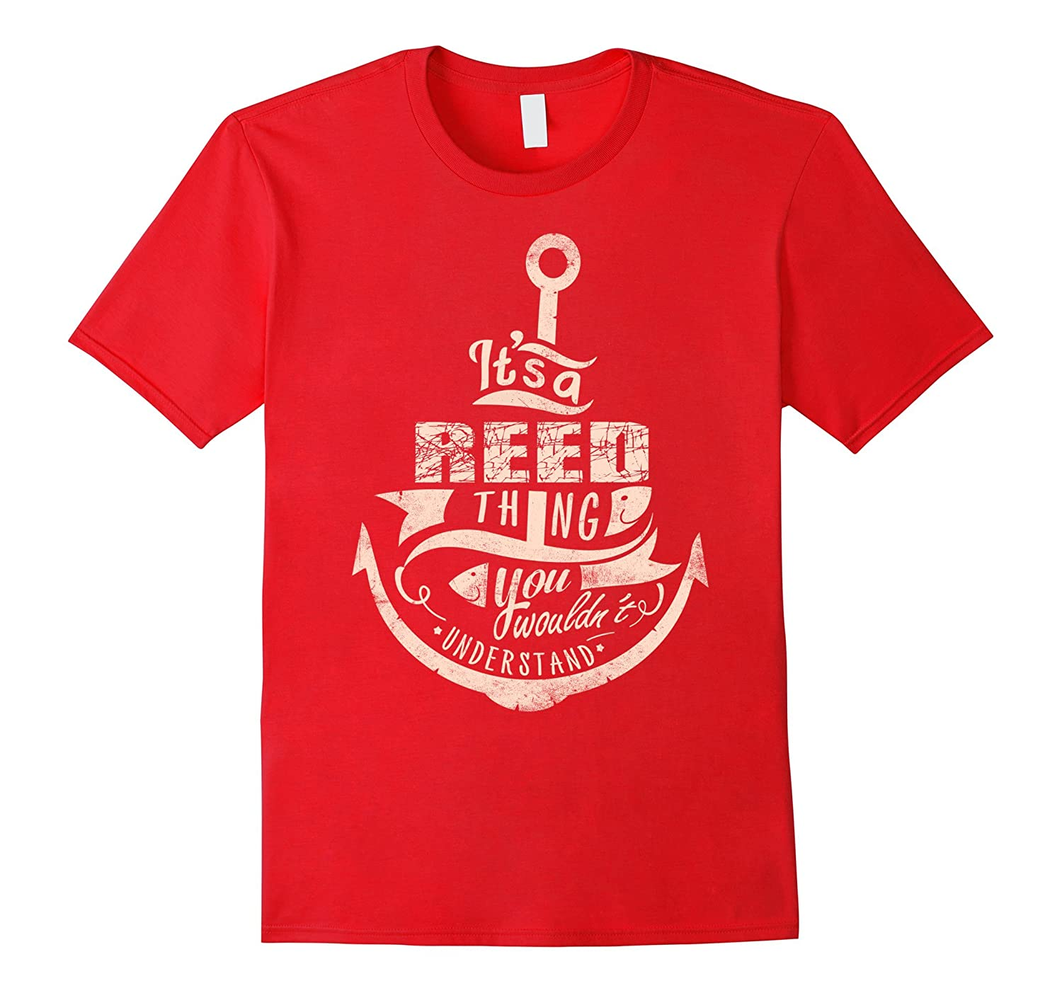 REED T-shirt, Its a REED thing you wouldnt understand-Art