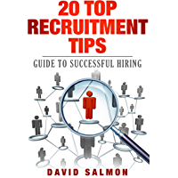 20 top recruitment Tips: guide to successful hiring (English Edition)