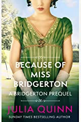 Because of Miss Bridgerton: A Bridgerton Prequel (The Rokesbys Book 1) Kindle Edition