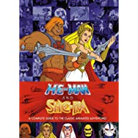 He-Man and She-Ra: A Complete Guide to the Classic Animated Adventures