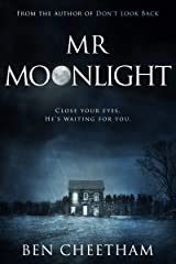 Mr Moonlight: A spine-tingling mystery to while away the dark hours Kindle Edition