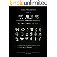 Guida ai 150 villains più assurdi del cinema horror (e non solo...)