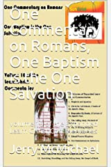 One Commentary on Romans, One Baptism is the One Salvation: Volume 10 of the Expanded Learn Christ Commentaries Kindle Edition