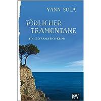 Tödlicher Tramontane: Ein Südfrankreich-Krimi