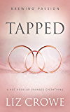 Tapped: ( A Contemporary Romance Novel) (Brewing Passion Book 1)
