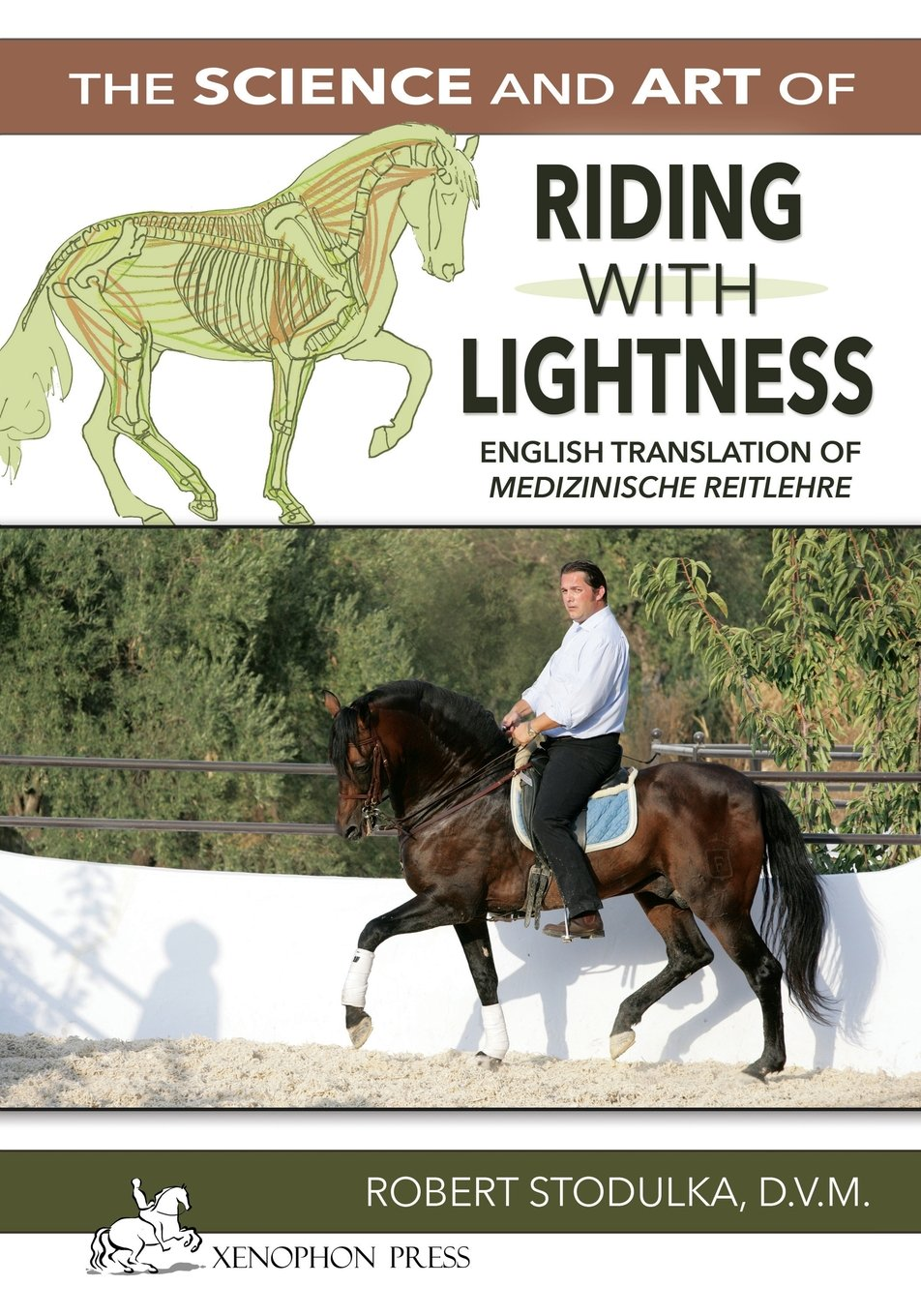 The Science and Art of Riding in Lightness: Understanding training-induced problems, their avoidance, and remedies. English Translation of  Medizinische Reitlehre