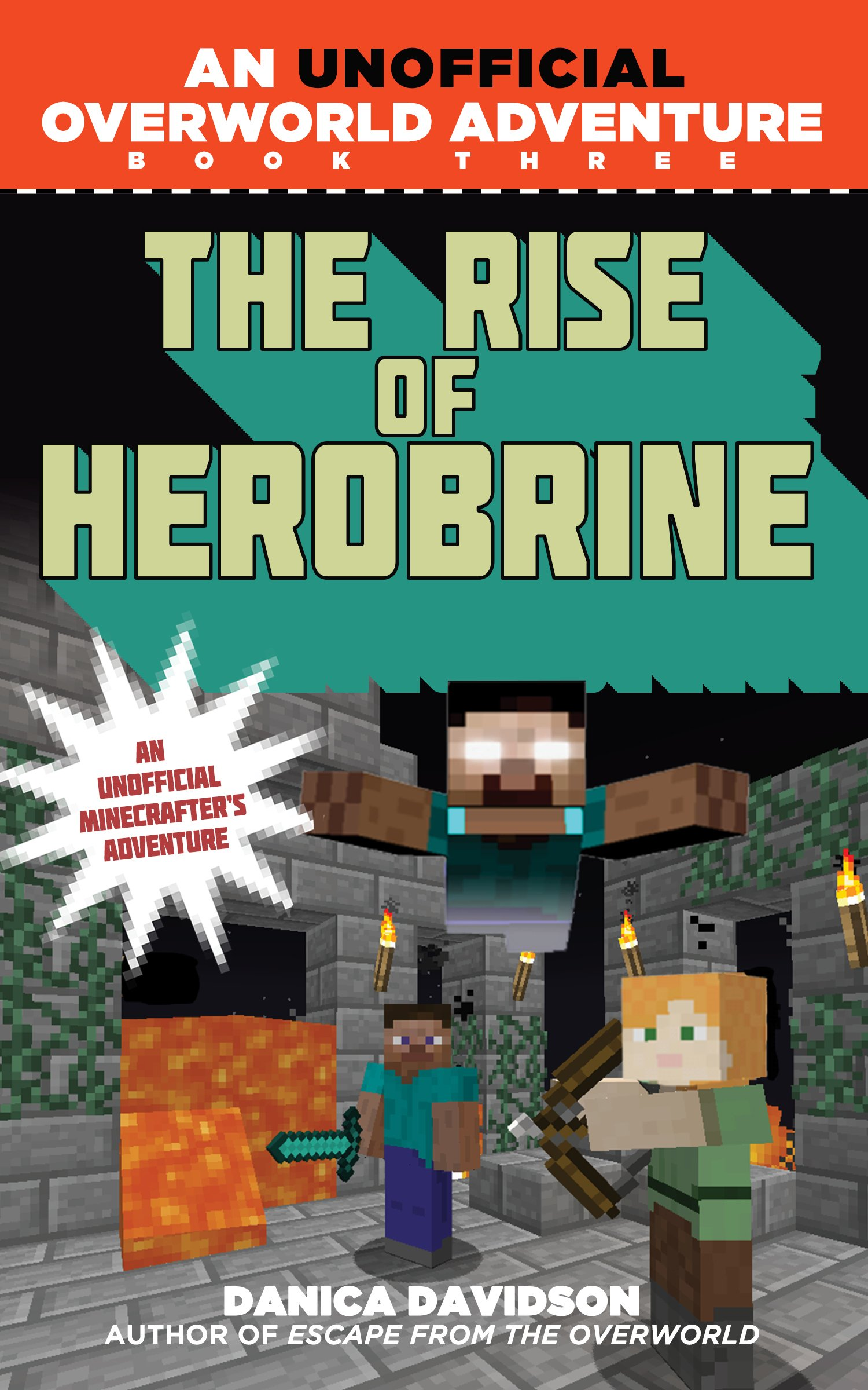 the rise of herobrine an unofficial overworld adventure book three