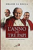 L'anno dei tre papi. Paolo VI, Giovanni Paolo I, Giovanni Paolo II