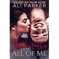 Accidentally All Of Me Book 1 (English Edition)