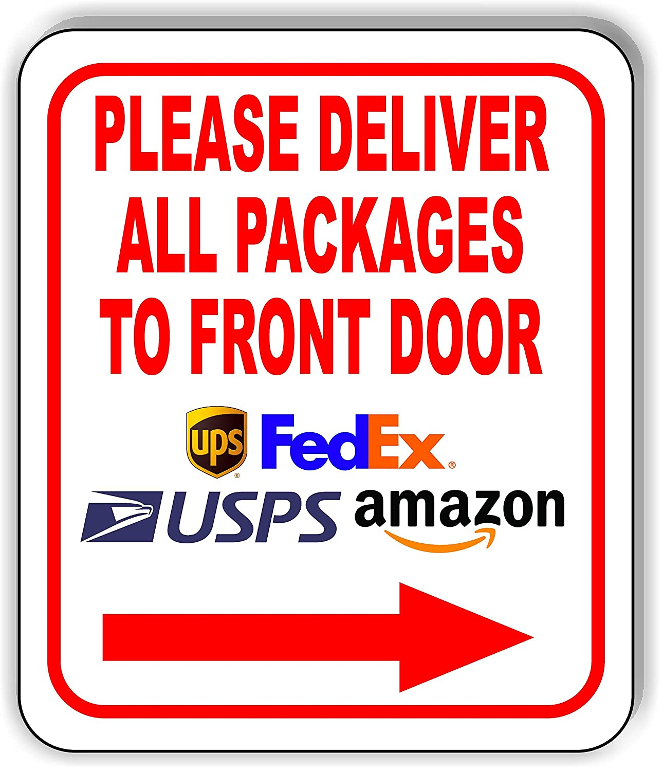 """Please Deliver All Packages to Front Door Right Arrow Aluminum Composite Outdoor Sign 8.5"""" x10"""""""