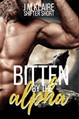 Bitten By The Alpha: A Standalone Wolf Shifter Romance Short Story Kindle Edition