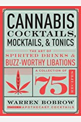 Cannabis Cocktails, Mocktails & Tonics: The Art of Spirited Drinks and Buzz-Worthy Libations Hardcover