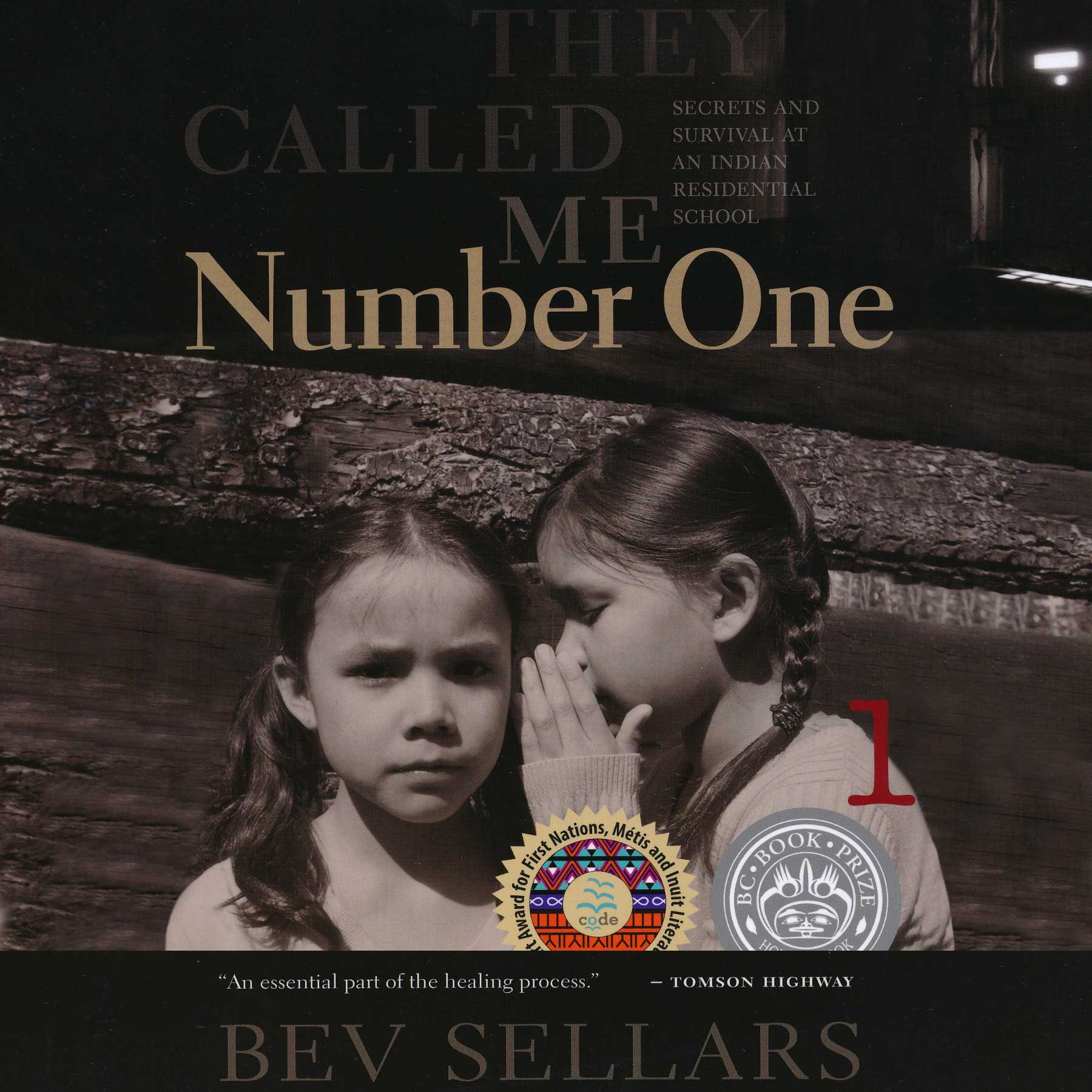 They Called Me Number One  Secrets And Survival At An Indian Residential School