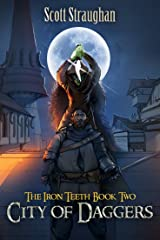 City of Daggers (The Iron Teeth Book 2) Kindle Edition