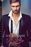 Give It Up (The Thorne Brothers Book 1)