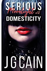 Domesticity: Serious Moonlight 12 Kindle Edition