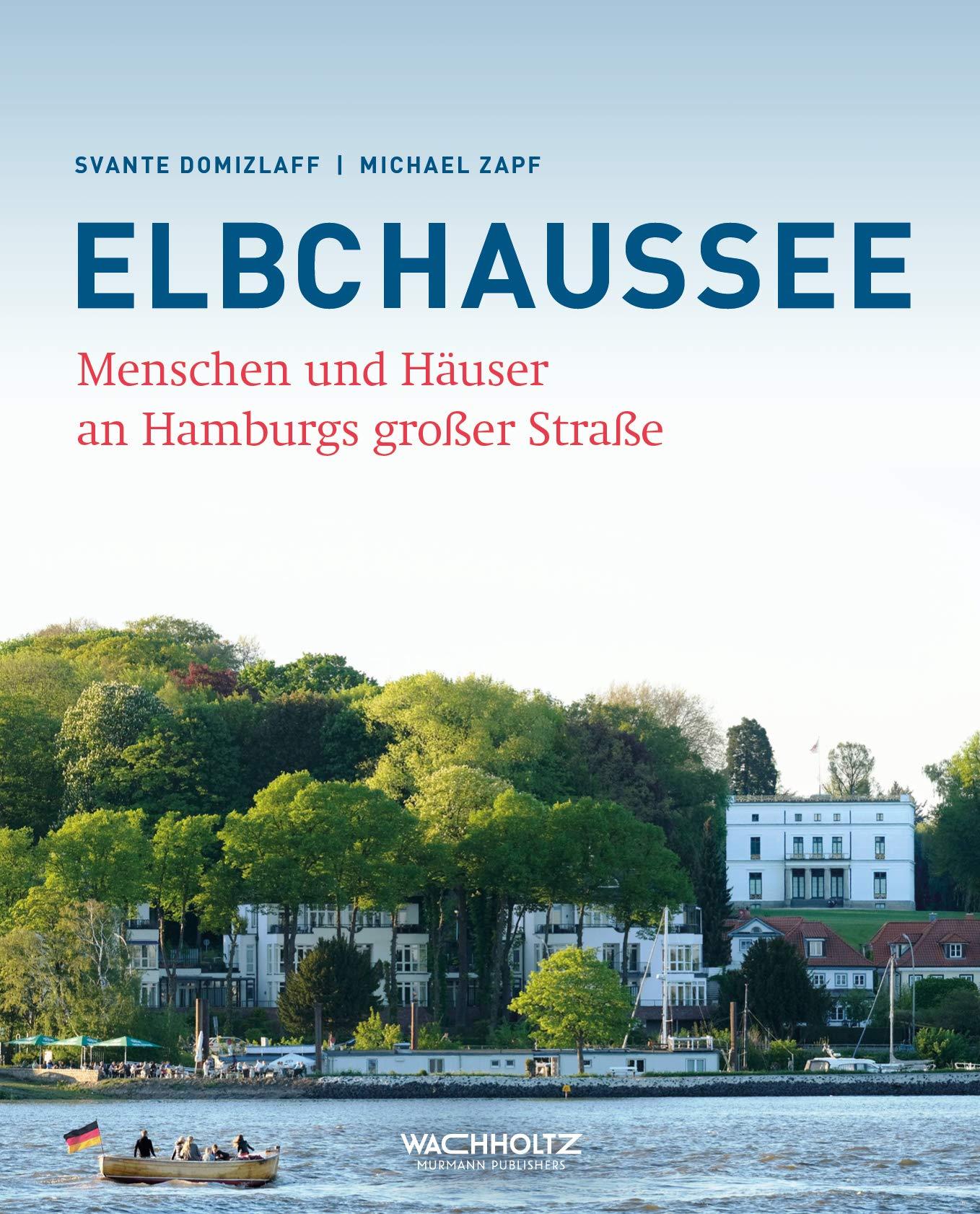 Elbchaussee: Menschen und Häuser an Hamburgs großer Straße Gebundenes Buch – 16. Oktober 2018 Svante Domizlaff Michael Zapf Wachholtz 3529052426