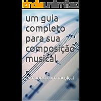um guia completo para sua composição musical