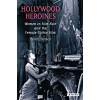 Hanson, H: Hollywood Heroines: Women in Film Noir