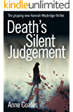 Death's Silent Judgement: The thrilling sequel to Dancers in the Wind (Hannah Weybridge  Book 2)