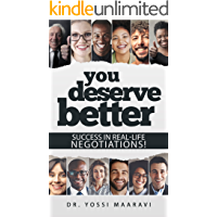 You Deserve Better: Success in real-life negotiations!