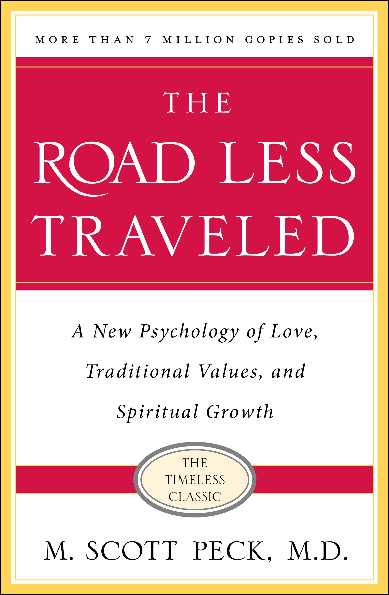 The Road Less Traveled, Timeless Edition: A New Psychology of Love ...