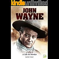 John Wayne: A Life in Movies