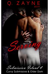 Serving: Curvy Submissive & Older Dom (Submission Island Book 4) Kindle Edition