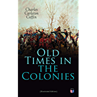 Old Times in the Colonies (Illustrated Edition) (English Edition)