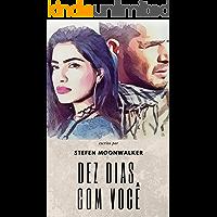 Dez dias com você (Humanos Livro 1)