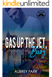 Gas Up the Jet, Baby: Nashville (Love on... Book 4)