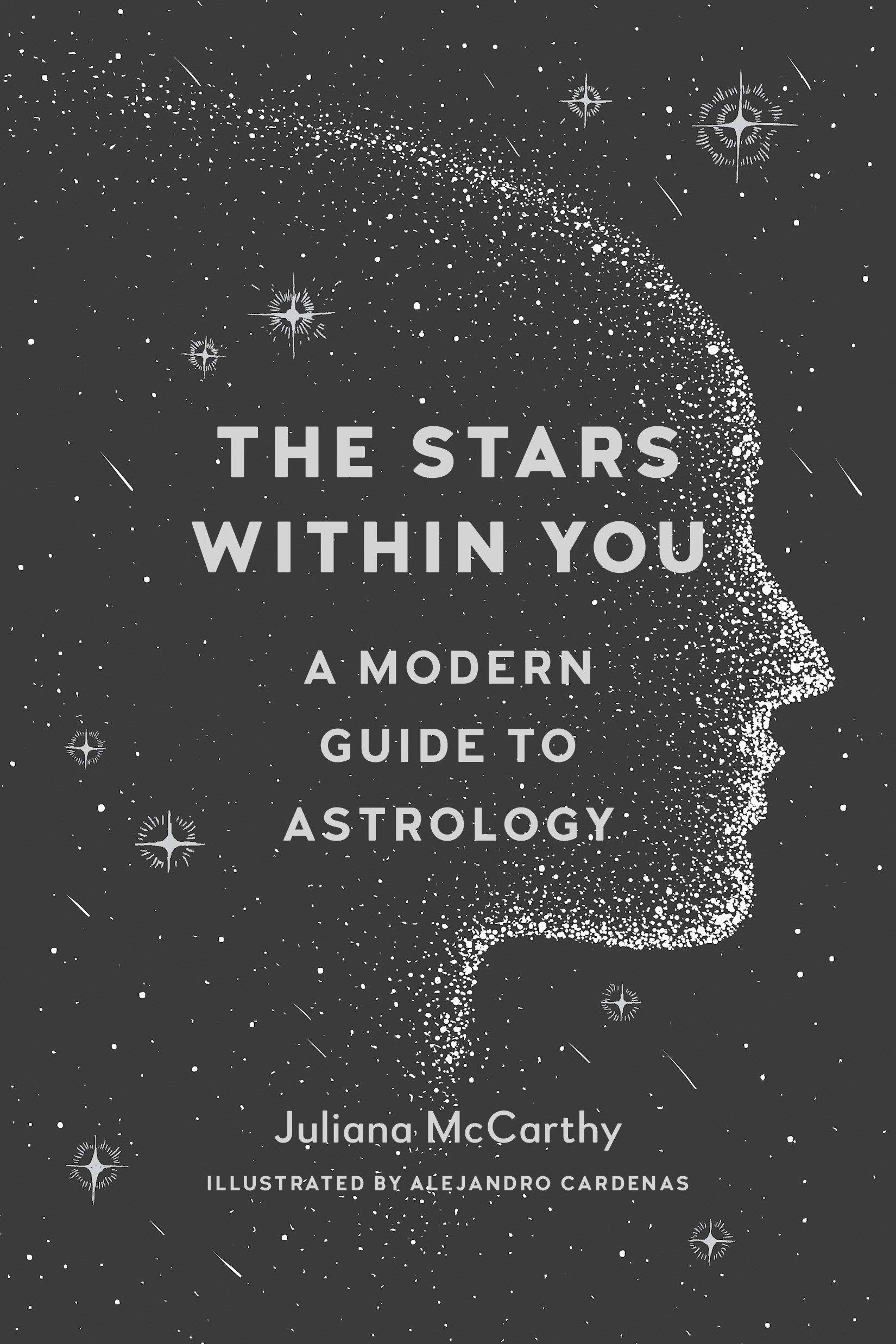 The Stars Within You: A Modern Guide to Astrology: Juliana McCarthy