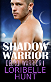 Shadow Warrior (Delroi Warrior Book 1)