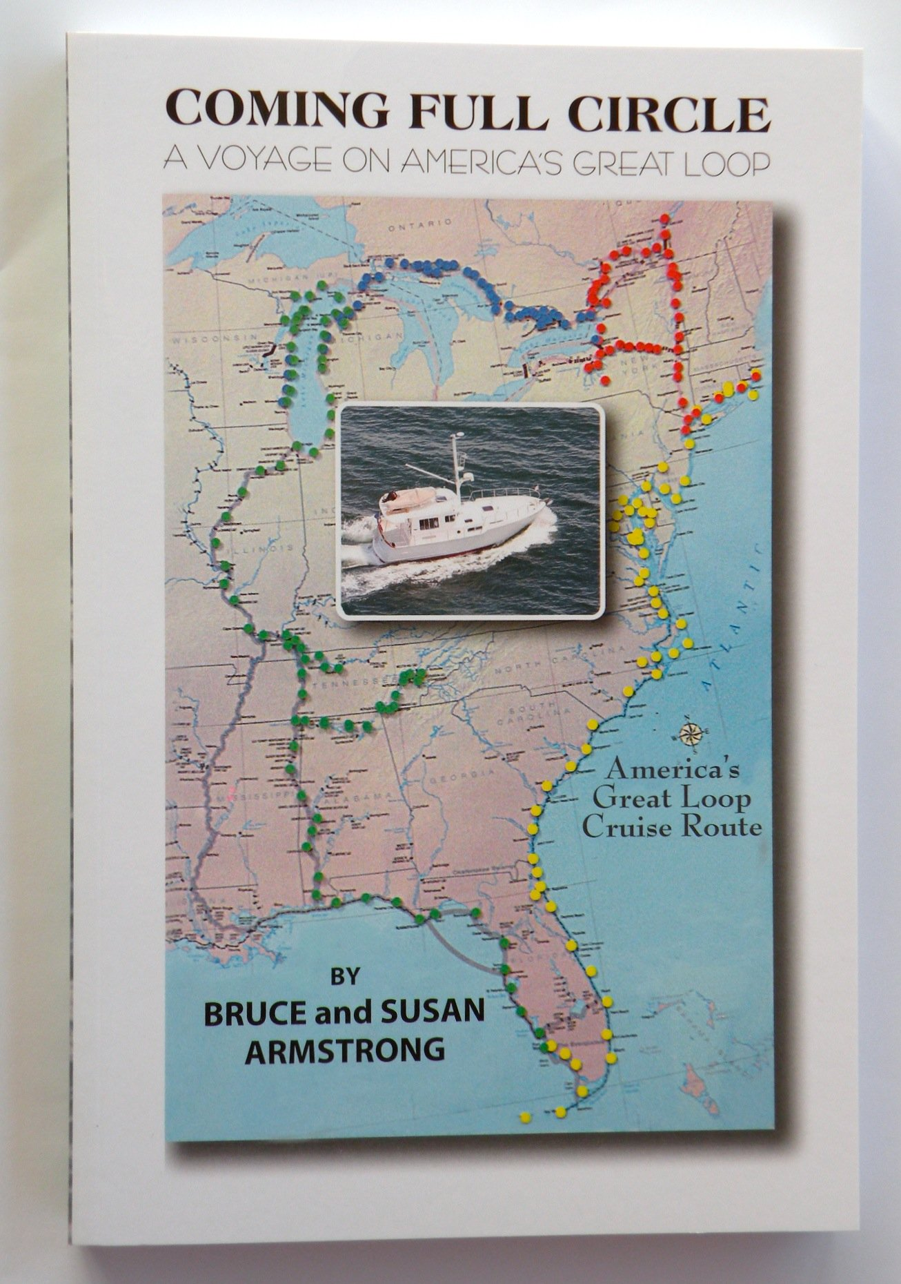 Coming Full Circle A Voyage On America S Great Loop Bruce Susan Armstrong 9780615410036 Amazon Com Books