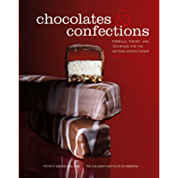 Chocolates and Confections: Formula, Theory, and Technique for the Artisan Confectioner, 2nd Edition