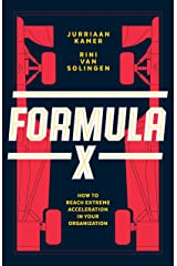 Formula X: How to Reach Extreme Acceleration in Your Organization Hardcover