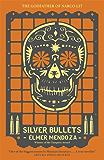 Silver Bullets (Lefty Mendieta Novel Book 1)