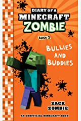 Minecraft Books: Diary of A Minecraft Zombie Book 2: Bullies and Buddies (An Unofficial Minecraft Book) Kindle Edition