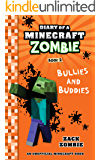 Minecraft: Diary of A Minecraft Zombie Book 2: Bullies and Buddies (An Unofficial Minecraft Book)