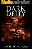 Dark Deity: Supernatural Suspense with Scary & Horrifying Monsters (Asylum Series Book 3)