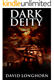 Dark Deity: Supernatural Suspense with Scary & Horrifying Monsters (Asylum Series Book 3)