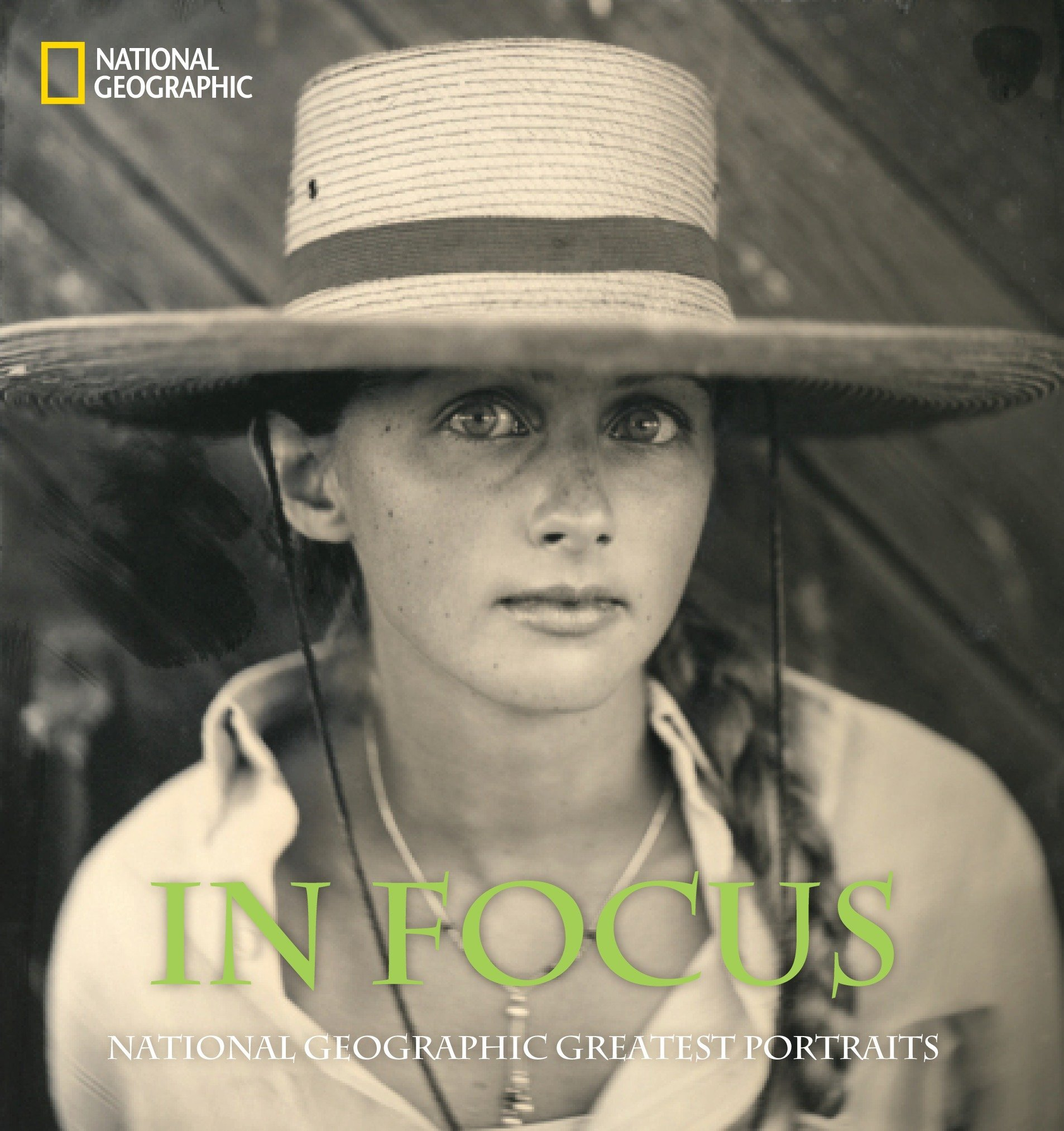 In Focus National Geographic Greatest Portraits National Geographic Collectors Series National Geographic 9781426206474 Amazon Com Books