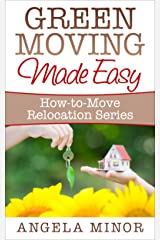 Green Moving Made Easy (How-to-Move Relocation Series Book 3) Kindle Edition