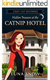 Cat Cozy Mystery : Hidden Treasure at the CatNip Hotel: (Cozy Mysteries Amateur Women sleuths, Romance, Pet hotel)