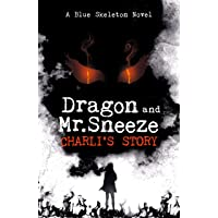 Dragon and Mr. Sneeze: Charli's Story (A Southern Coming of age Fantasy Story)