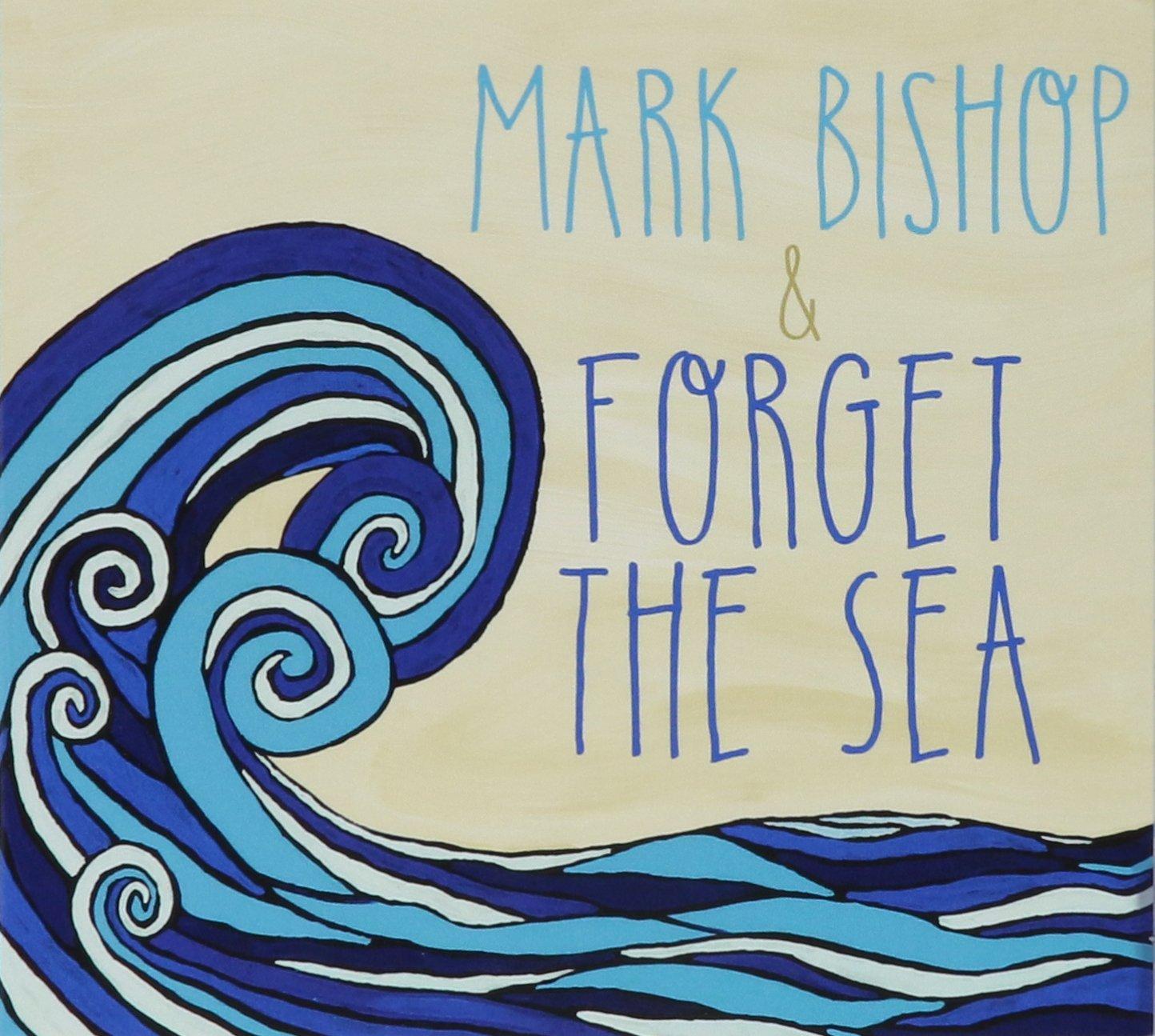 CD : Mark Bishop - Mark Bishop & Forget The (CD)