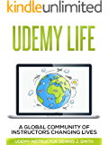 Udemy Life: Global Community of Udemy Instructors Changing Lives Through Online Education