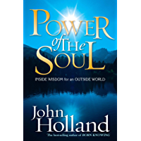 Power of the Soul: Inside Wisdom for an Outside World (English Edition)